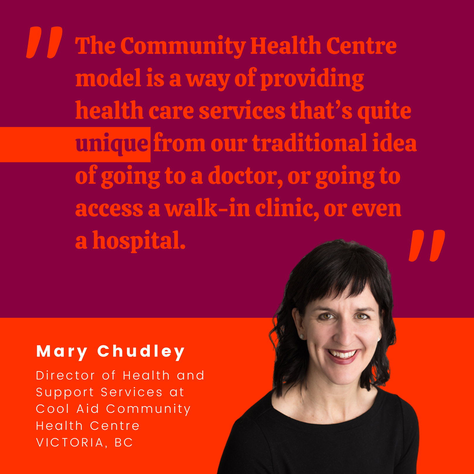 """A quote from Mary Chudley, who is featured in the blog, reading """"The Community Health Centre model is a way of providing health care services that's quite unique from our traditional idea of going to a doctor, or going to access a walk-in clinic, or even a hospital."""