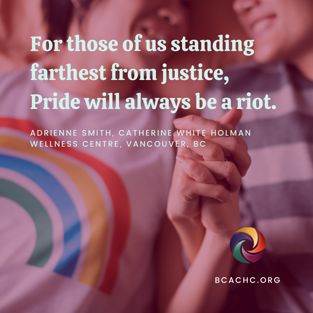 """Two women holding hands with the words """"For those of us standing farthest from justice, Pride will always be a riot"""""""