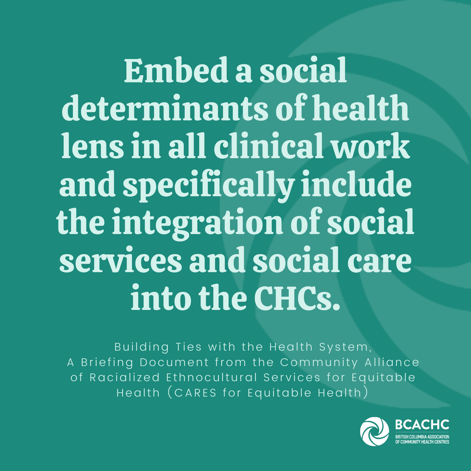 Embed a social determinants of health lens in all clinical work and specifically include the integration of social services and social care into the CHCs.